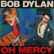 Виниловая пластинка BOB DYLAN-OH MERCY (180 GR)