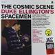 Виниловая пластинка DUKE ELLINGTON - THE COSMIC SCENE + 2 BONYS