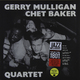 Виниловая пластинка GERRY MULLIGAN & CHET BAKER - QUARTET + 9 BONUS