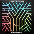 Виниловая пластинка YEARS & YEARS - COMMUNION (2 LP)