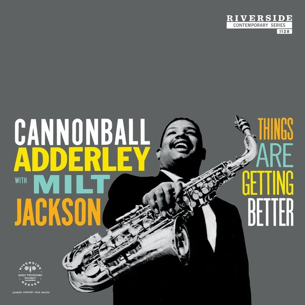 Cannonball Adderley Cannonball Adderley - Things Are Getting Better кэннонболл эдерли милт джексон cannonball adderley with milt jackson things are getting better