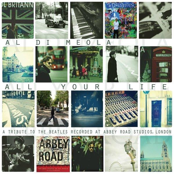цена на Al Di Meola Al Di Meola - All Your Life: A Tribute To The Beatles