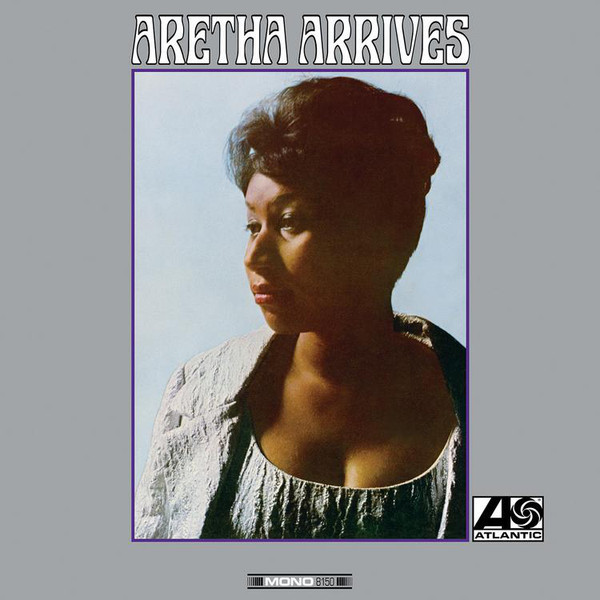 Aretha Franklin - Arrives (50th Anniversary Mono Version)