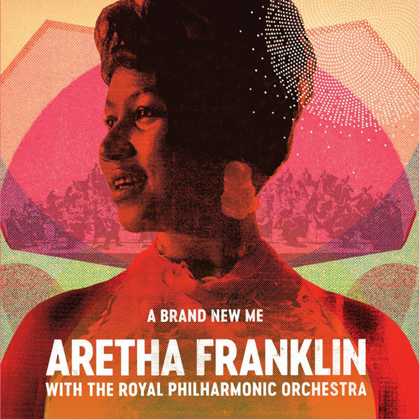 Aretha Franklin Royal Philharmonic Orchestra - A Brand New Me