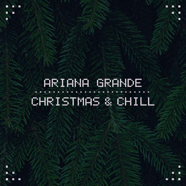 Ariana Grande - Christmas Chill (colour)