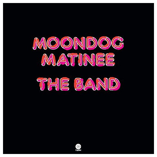 The Band The Band - Moondog Matinee the rah band the rah band the crunch and beyond