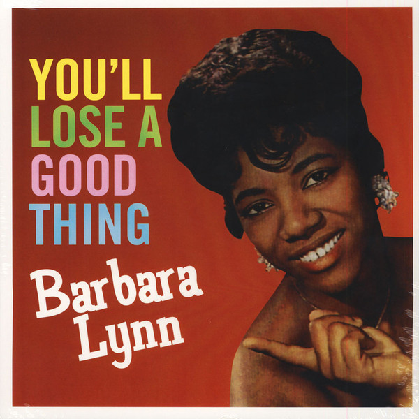 Barbara Lynn - Youll Loose A Good Thing