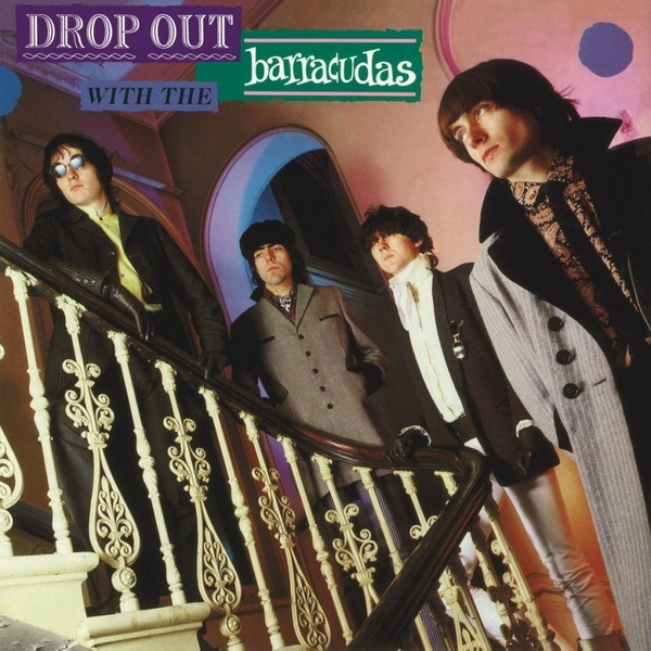 Barracudas - Drop Out With The (180 Gr)