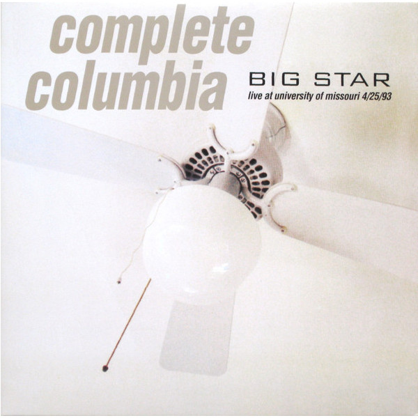 Big Star Big Star - Complete Columbia: Live At Missouri University 4/25/93 (2 LP) columbia men s big