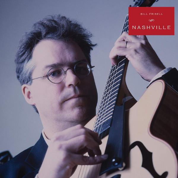 Bill Frisell - Nashville (2 Lp, 180 Gr)