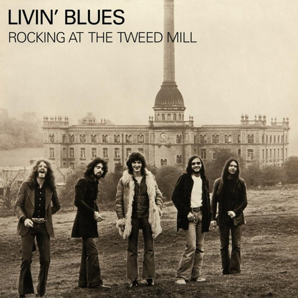 Livin Blues - Rocking At The Tweed Mill (colour)