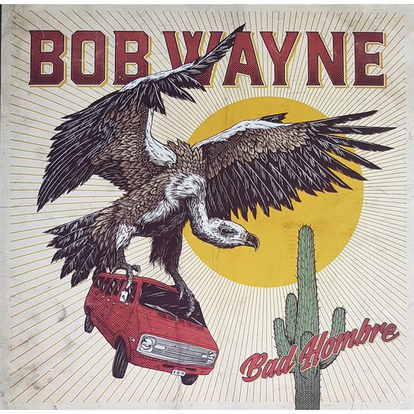 Bob Wayne - Bad Hombre (lp+cd)