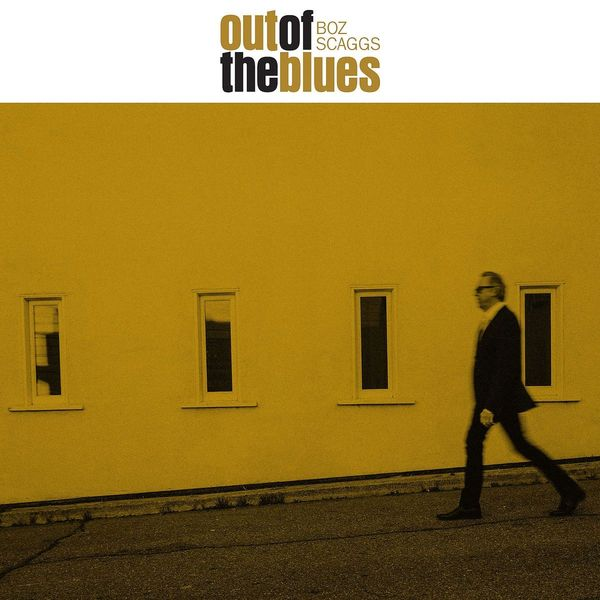 Boz Scaggs Boz Scaggs - Out Of The Blues виниловая пластинка scaggs boz silk degrees