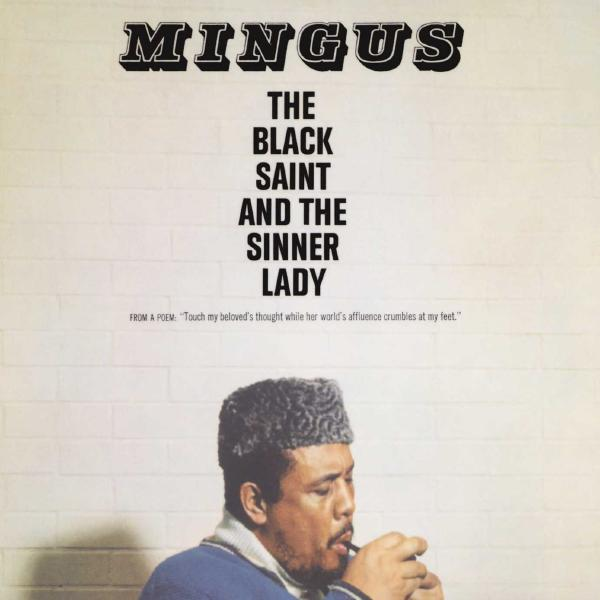 Фото - Charles Mingus Charles Mingus - The Black Saint And The Sinner Lady charles mingus charles mingus the black saint and the sinner lady