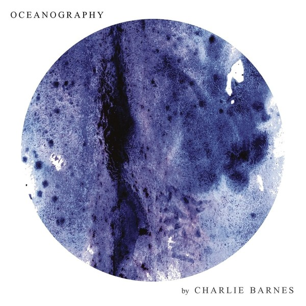 Charlie Barnes - Oceanography (lp+cd)