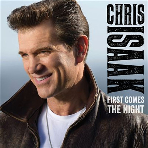 Chris Isaak Chris Isaak - First Comes The Night (2 LP)