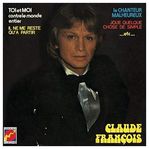 Claude Francois Claude Francois - Toi Et Moi Contre Le Monde Entier