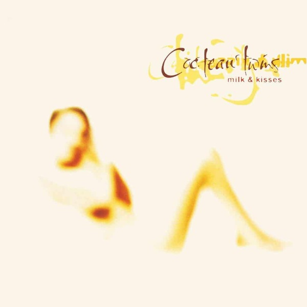 Cocteau Twins - Milk Kisses