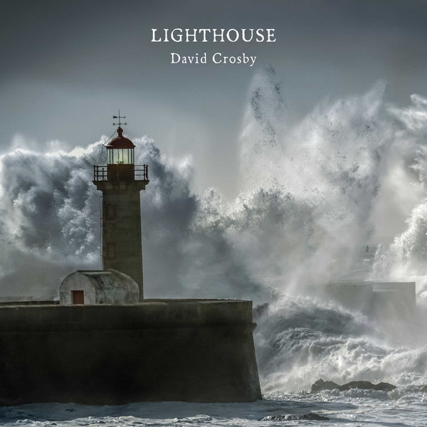 David Crosby David Crosby - Lighthouse