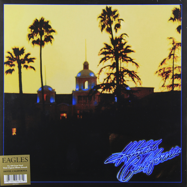 Eagles Eagles - Hotel California (180 Gr) цена