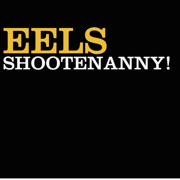 EELS EELS - Shootenanny! eels manchester