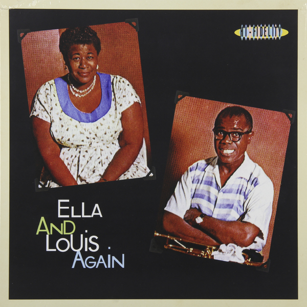 Ella Fitzgerald Louis Armstrong Ella Fitzgerald Louis Armstrong - Ella Louis Again louis armstrong and duke ellington recording together for the first time lp