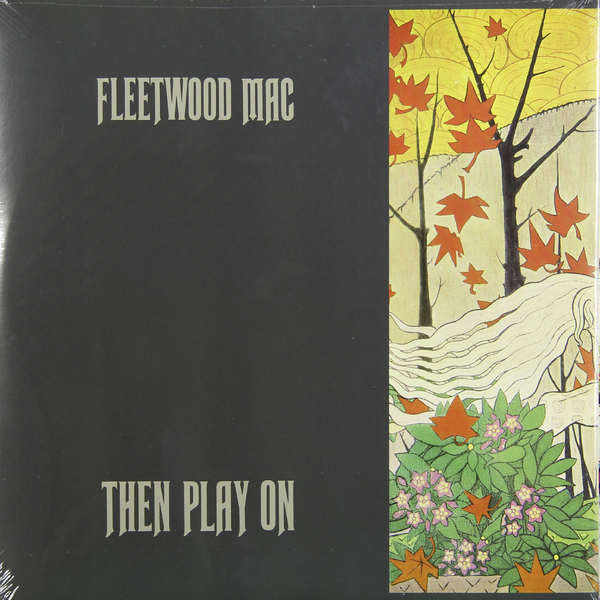 Fleetwood Mac Fleetwood Mac - Then Play On цена