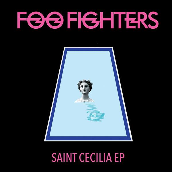 Foo Fighters Foo Fighters - Saint Cecilia (ep) foo fighters foo fighters skin