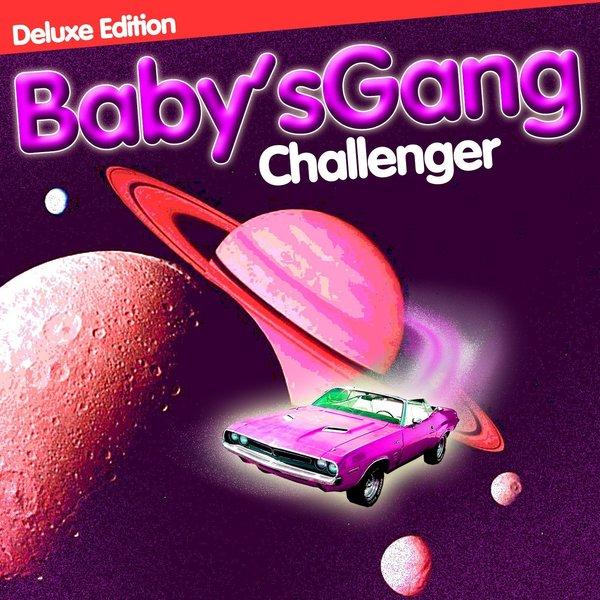 Babys Gang - Challenger (deluxe)