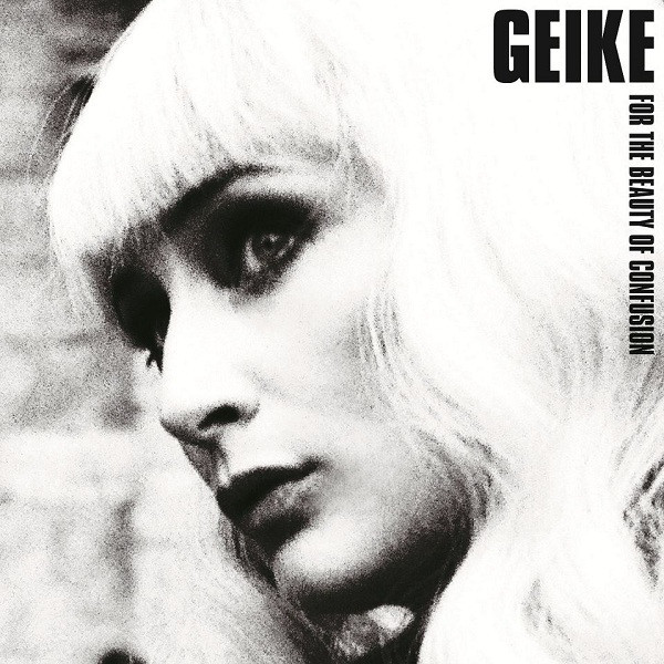 GEIKE - For The Beauty Of Confusion (2 Lp, 180 Gr)