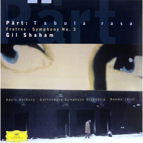Arvo Part PartGil Shaham - Part: Symphony No. 3; Fratres; Tabula Rasa