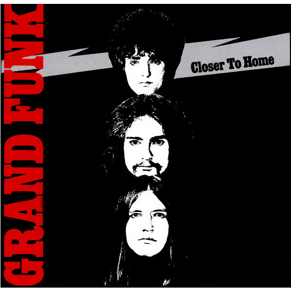 Grand Funk Railroad Grand Funk Railroad - Closer To Home
