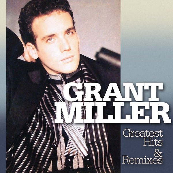 Grant Miller Grant Miller - Greatest Hits Remixes