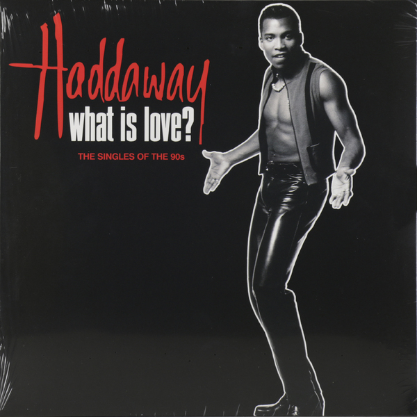 Haddaway - What Is Love? The Singles Of 90s