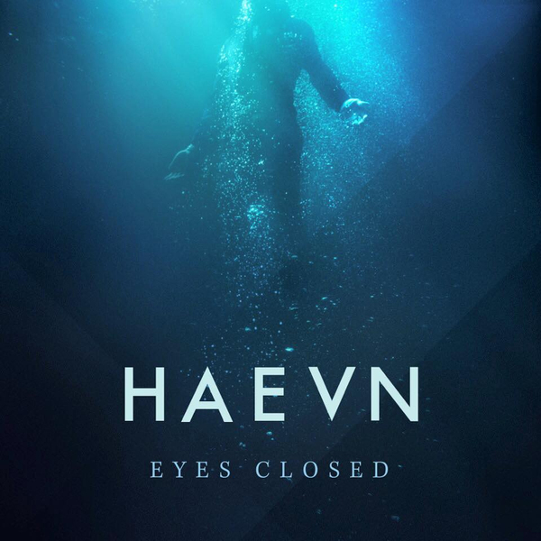HAEVN - Closed Eyes