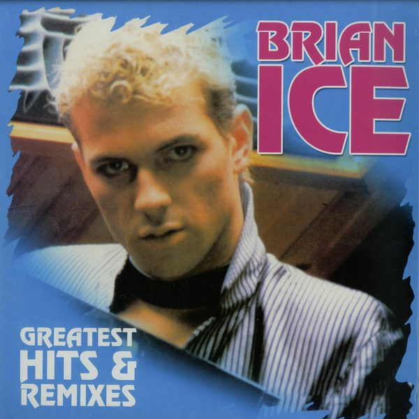 Ice Brian - Greatest Hits Remixes