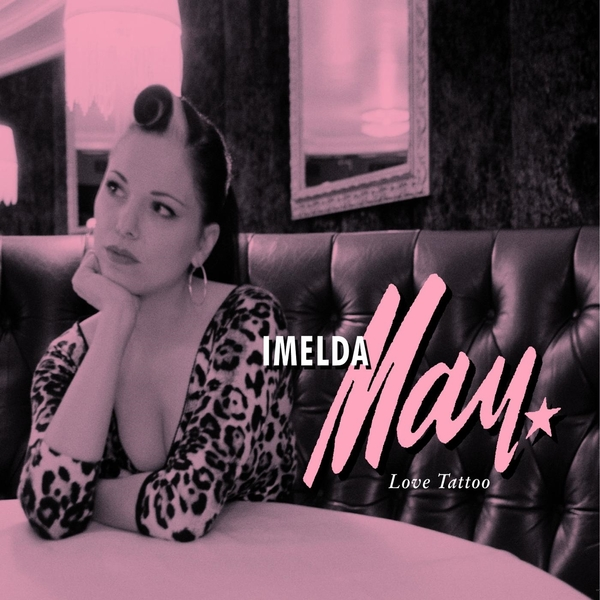 Imelda May Imelda May - Love Tattoo