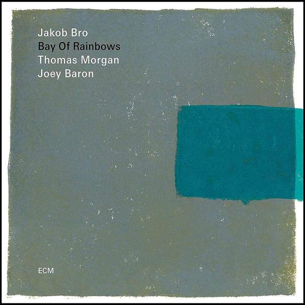 Jakob Bro Trio - Bay Of Rainbows (180 Gr)