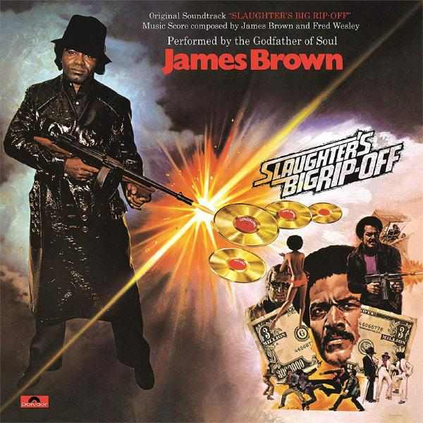 James Brown James Brown - Slaughter's Big Rip-off james brown james brown night train king singles 60 62 2 lp