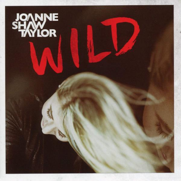 Joanne Shaw Taylor Joanne Shaw Taylor - Wild joanne silver absorbed