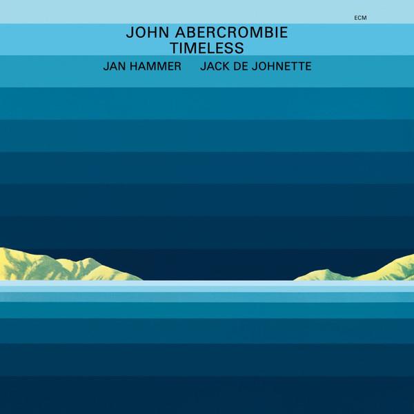 John Abercrombie - Abercrombie: Timeless