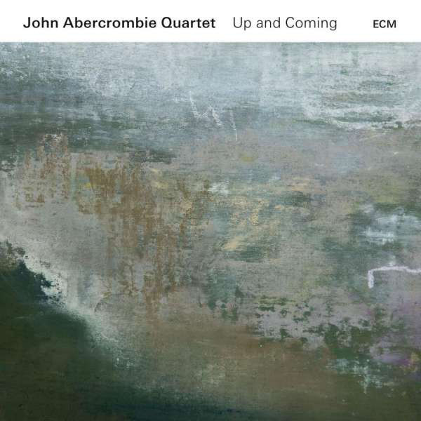 John Abercrombie Quartet - Quartet: Up And Coming