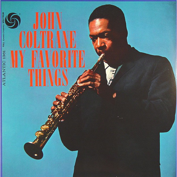 John Coltrane John Coltrane - My Favorite Things виниловая пластинка coltrane john coltranes sound