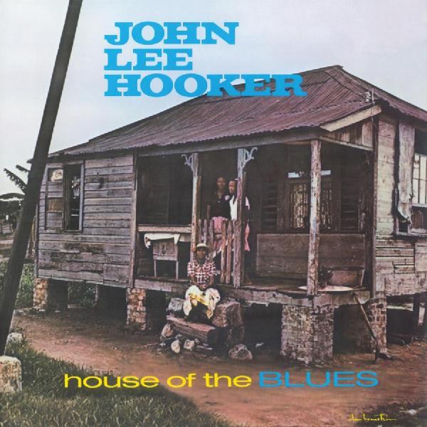 цена на John Lee Hooker John Lee Hooker - House Of The Blues