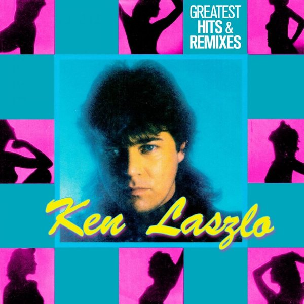 Ken Laszlo Ken Laszlo - Greatest Hits Remixes