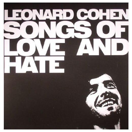 Leonard Cohen Leonard Cohen - Songs Of Love And Hate виниловая пластинка cohen leonard songs of love and hate