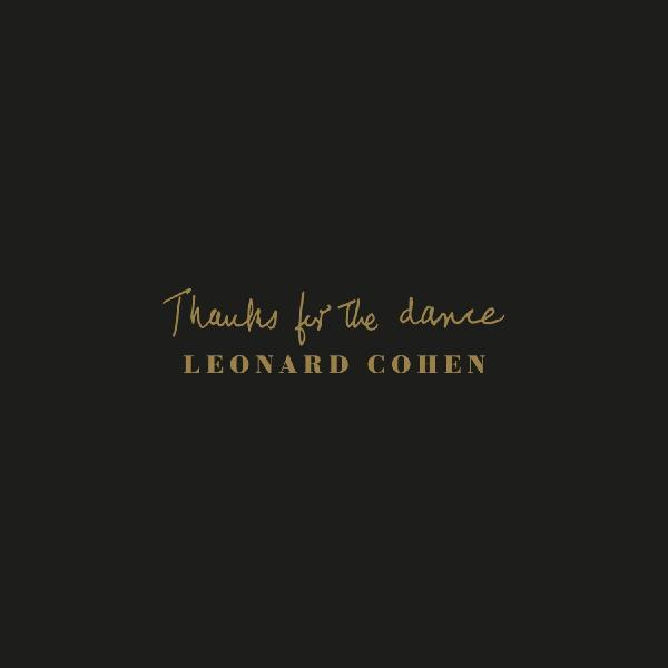 Leonard Cohen - Thanks For The Dance (180 Gr)