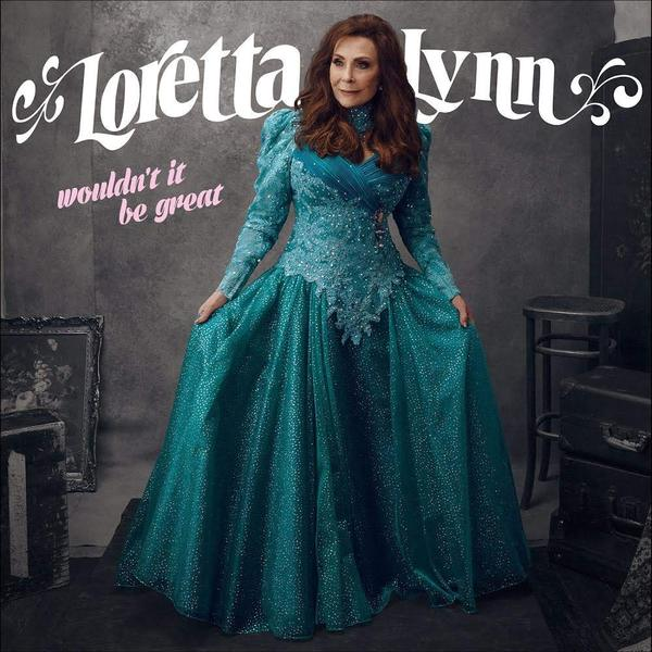 Loretta Lynn - Wouldnt It Be Great