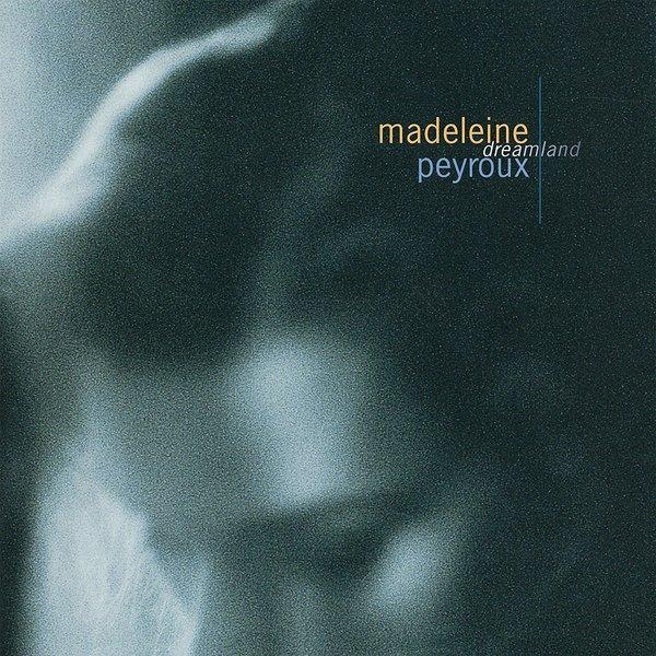 Madeleine Peyroux Madeleine Peyroux - Dreamland robert girardi madeleine s ghost