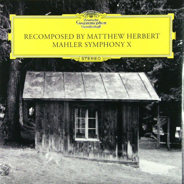 Mahler MahlerMatthew Herbert - : Symphony X (recomposed)